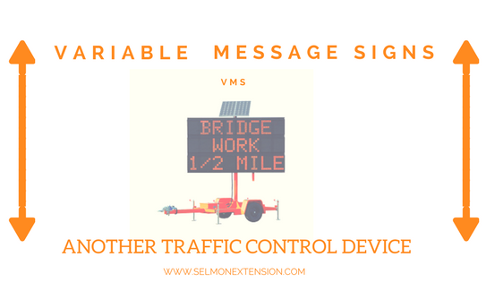 VARIABLE MESSAGE SIGNS (VMS) ANOTHER TRAFFIC CONTROL DEVICE