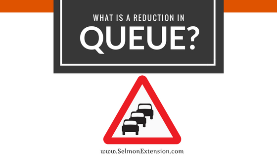 WHAT IS A REDUCTION IN QUEUE?