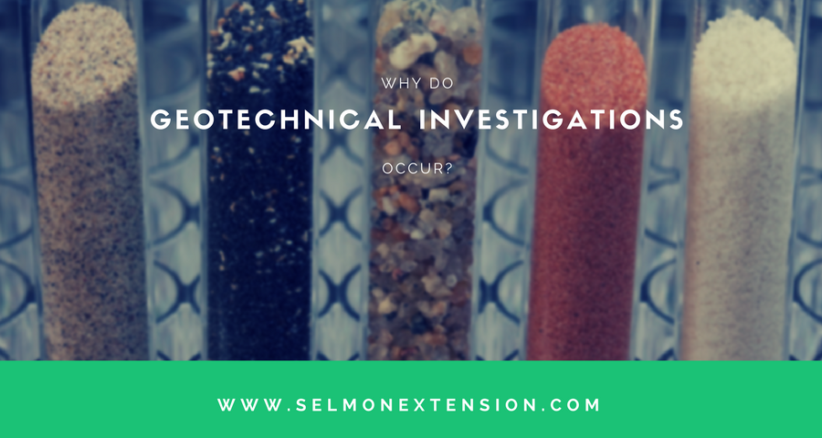 WHY DO GEOTECHNICAL INVESTIGATIONS OCCUR?